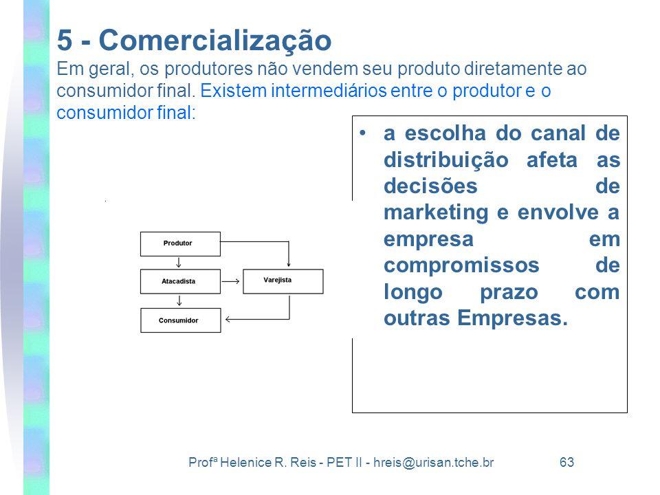 5 - Comercialização Em geral, os produtores não vendem seu produto diretamente ao consumidor final. Existem intermediários entre o produtor e o consumidor final: