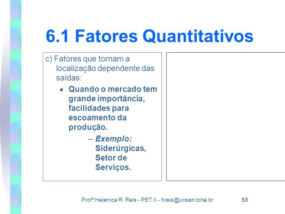 6.1 Fatores Quantitativos
