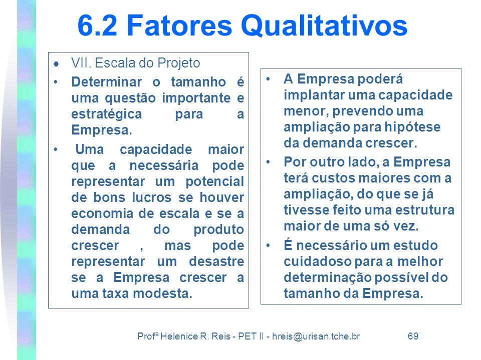6.2 Fatores Qualitativos VII. Escala do Projeto