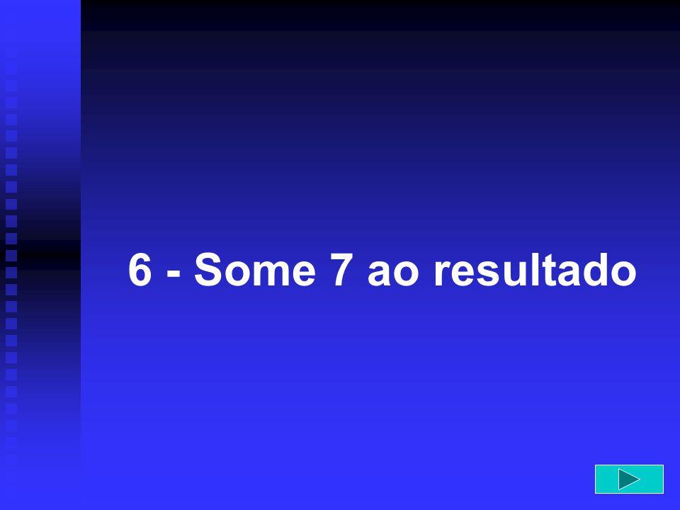 6 - Some 7 ao resultado