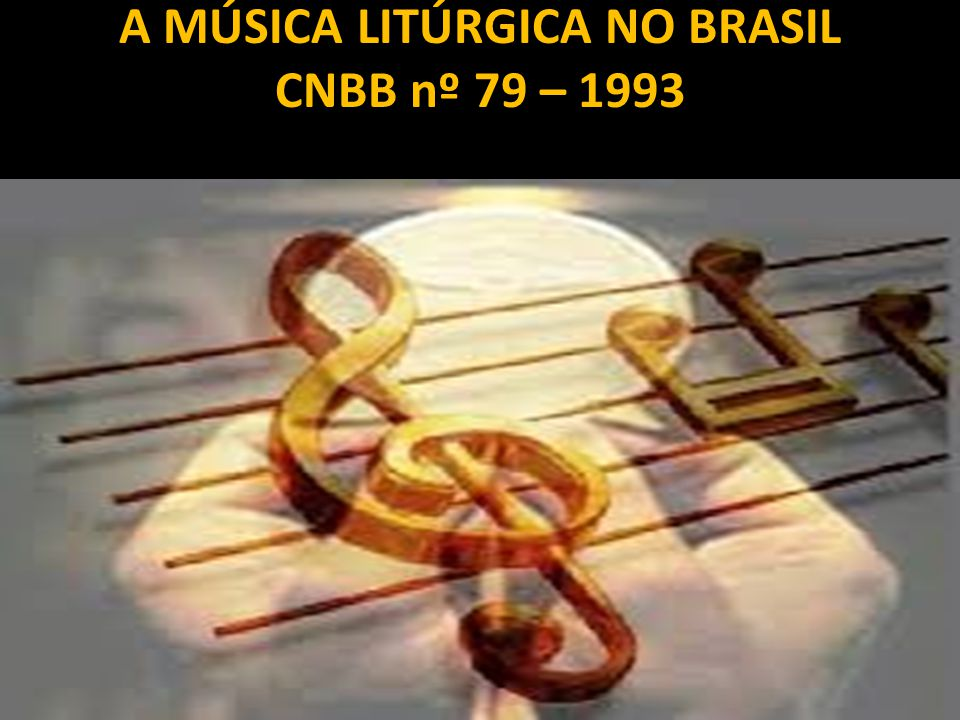 A MÚSICA LITÚRGICA NO BRASIL CNBB nº 79 – 1993