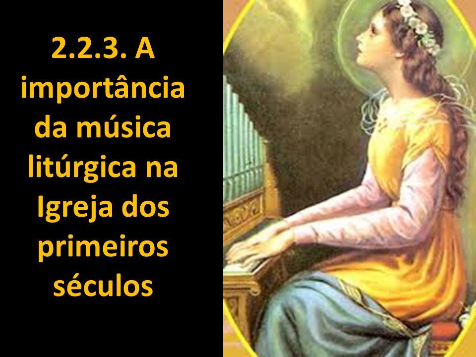 2.2.3. A importância da música litúrgica na Igreja dos primeiros séculos