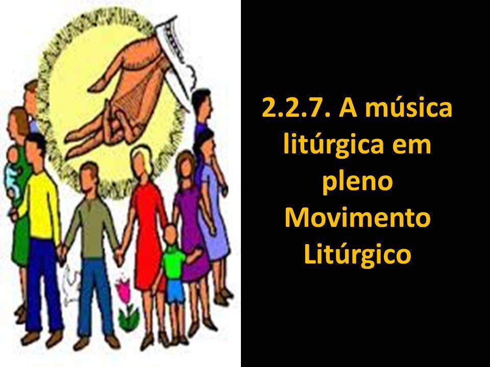 2.2.7. A música litúrgica em pleno Movimento Litúrgico