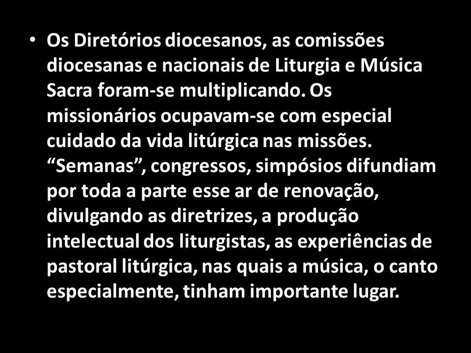 Os Diretórios diocesanos, as comissões diocesanas e nacionais de Liturgia e Música Sacra foram-se multiplicando.