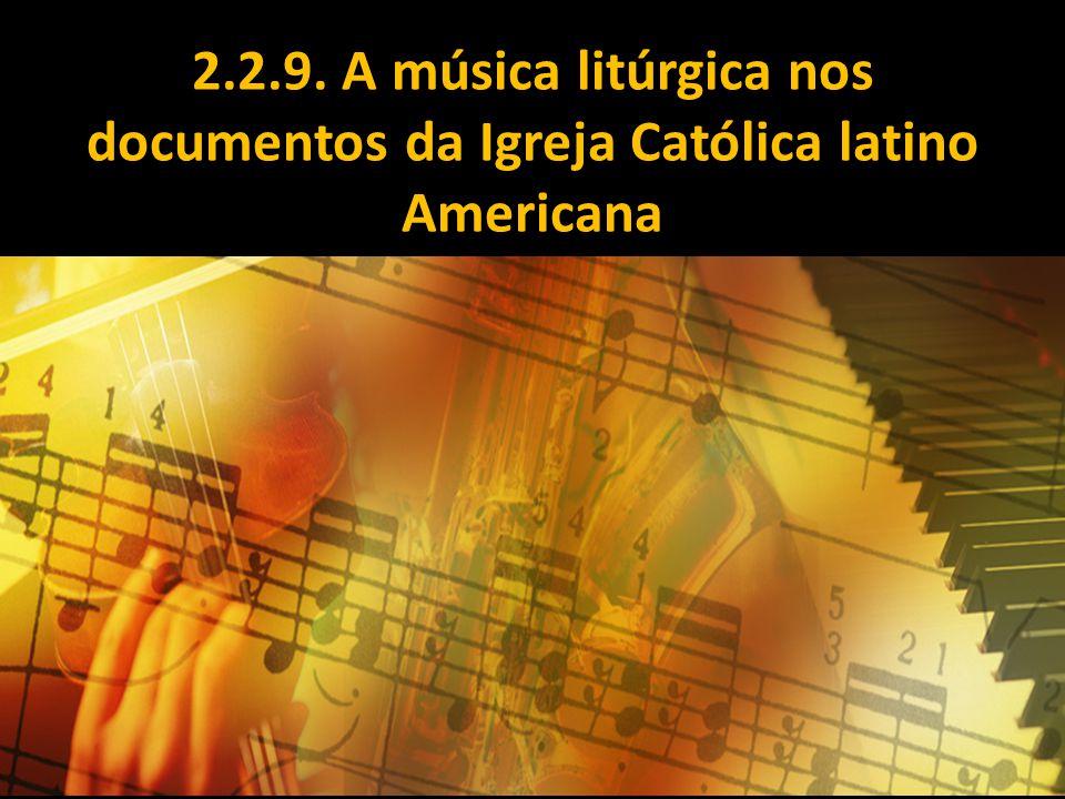 2.2.9. A música litúrgica nos documentos da Igreja Católica latino Americana