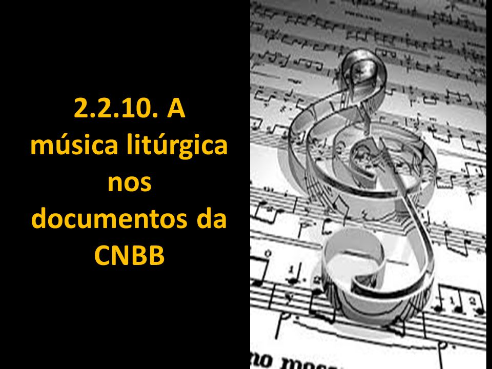 2.2.10. A música litúrgica nos documentos da CNBB