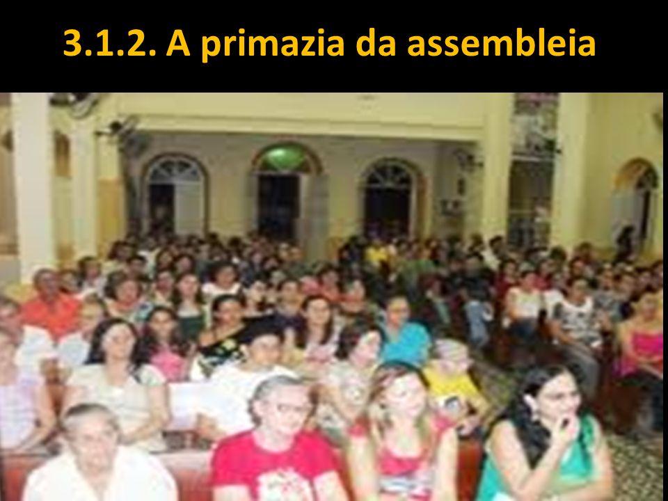 3.1.2. A primazia da assembleia