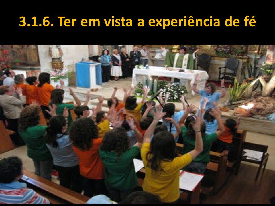 3.1.6. Ter em vista a experiência de fé