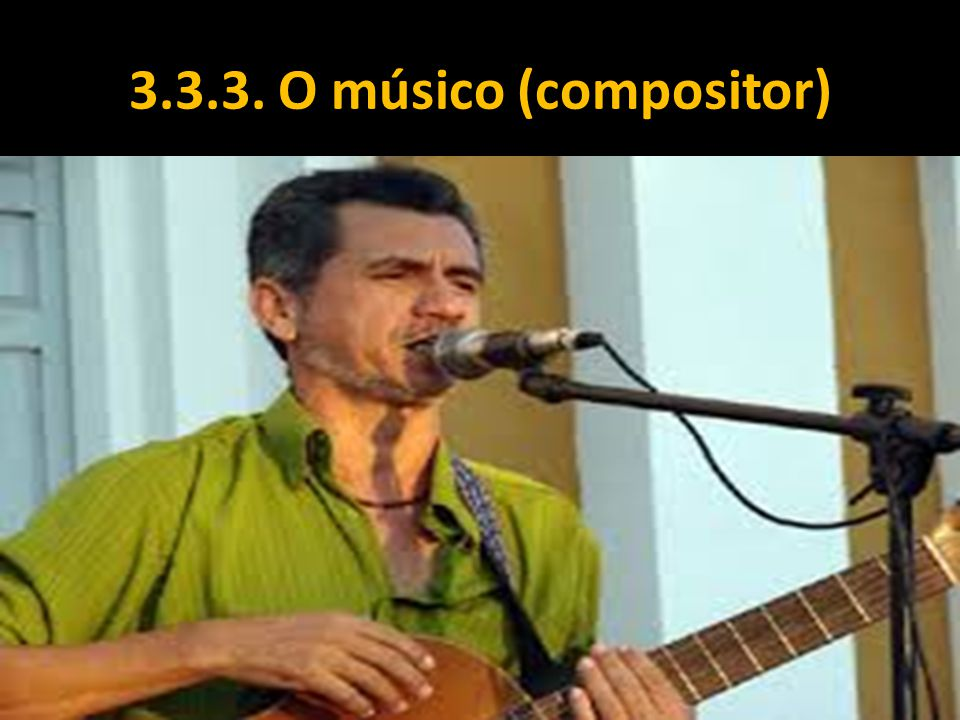 3.3.3. O músico (compositor)