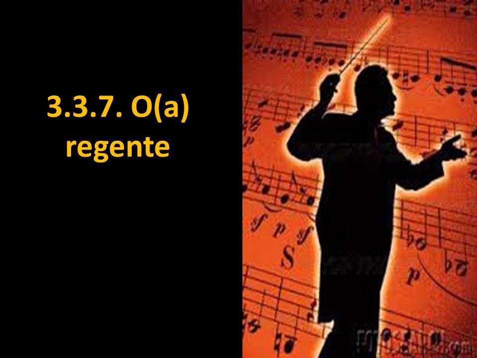 3.3.7. O(a) regente