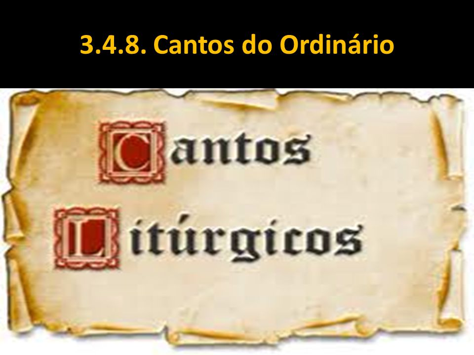 3.4.8. Cantos do Ordinário