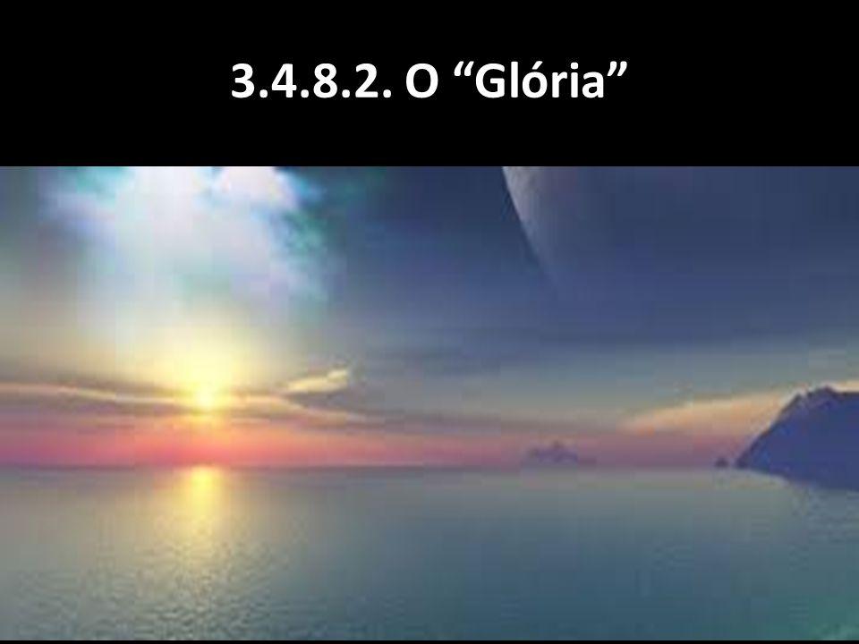 3.4.8.2. O Glória