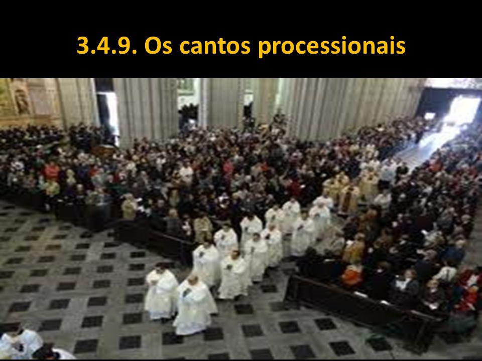 3.4.9. Os cantos processionais