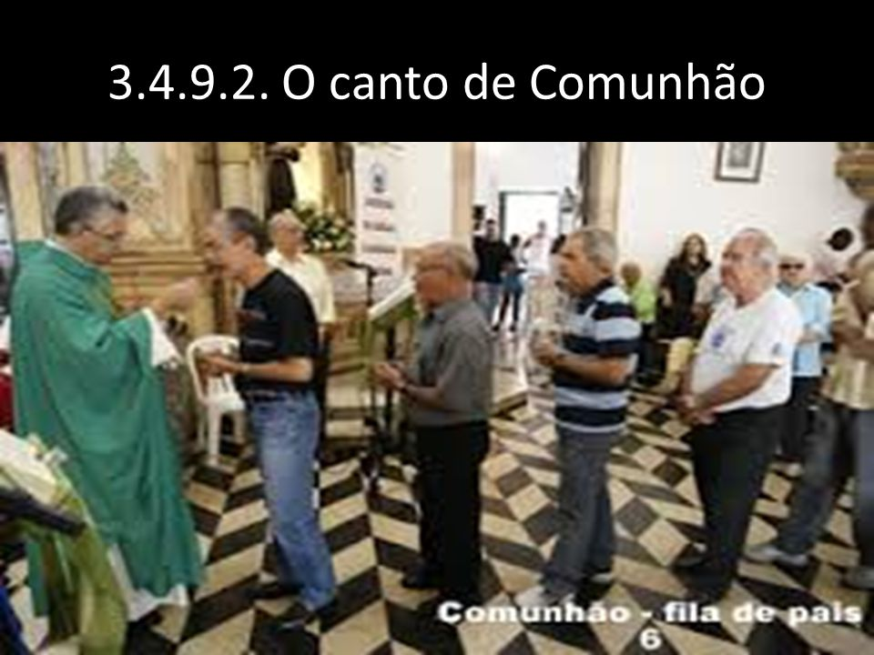 3.4.9.2. O canto de Comunhão