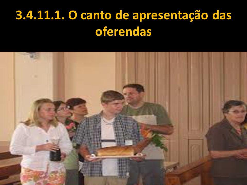 3.4.11.1. O canto de apresentação das oferendas