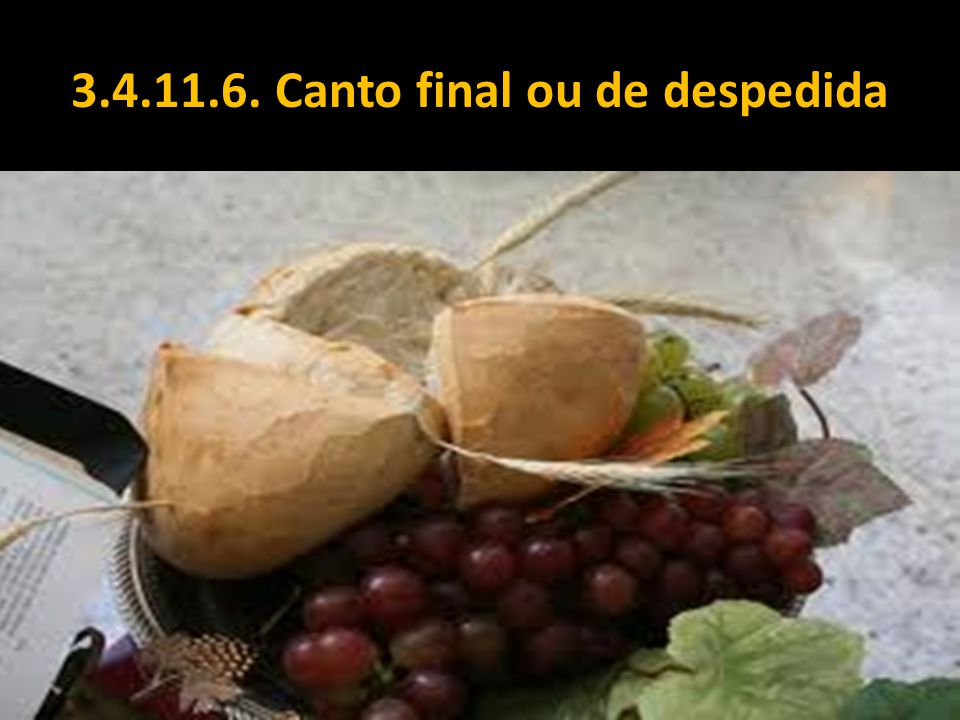 3.4.11.6. Canto final ou de despedida