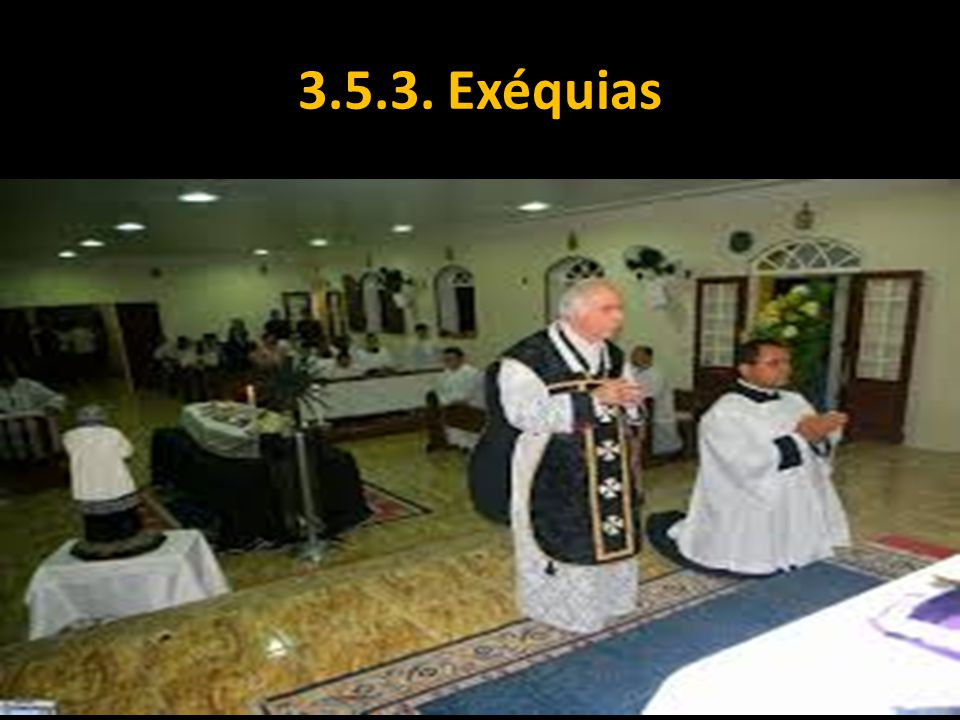 3.5.3. Exéquias