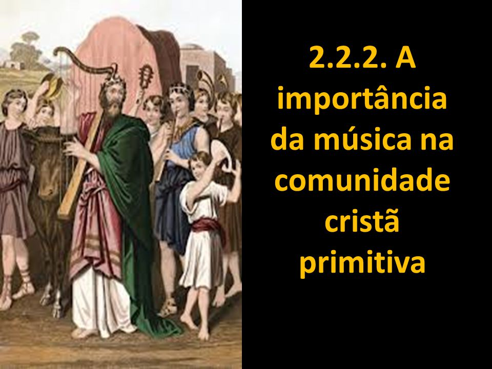 2.2.2. A importância da música na comunidade cristã primitiva
