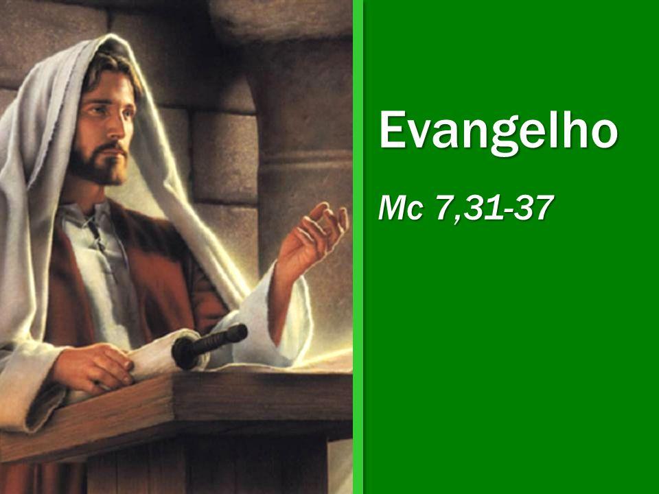 Evangelho Mc 7,31-37