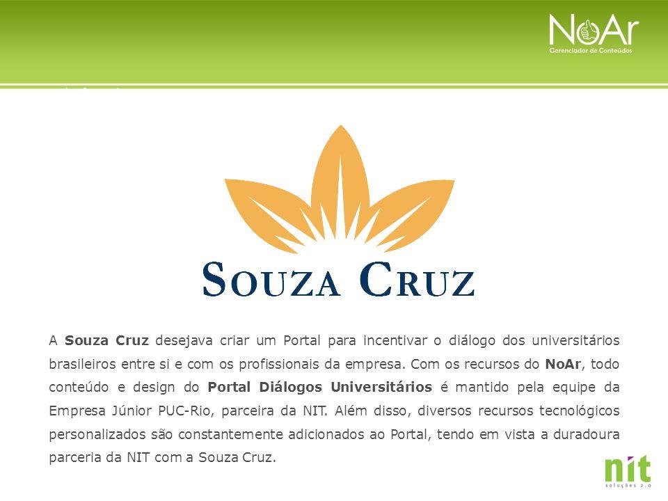 A Souza Cruz desejava criar um Portal para incentivar o diálogo dos universitários brasileiros entre si e com os profissionais da empresa.
