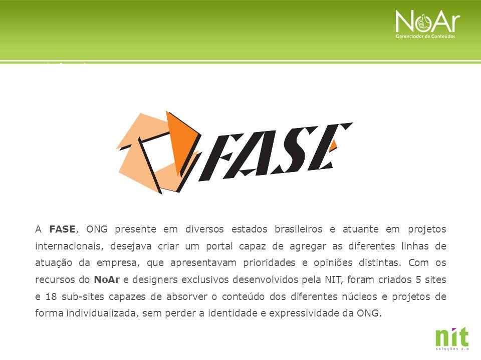 A FASE, ONG presente em diversos estados brasileiros e atuante em projetos internacionais, desejava criar um portal capaz de agregar as diferentes linhas de atuação da empresa, que apresentavam prioridades e opiniões distintas.