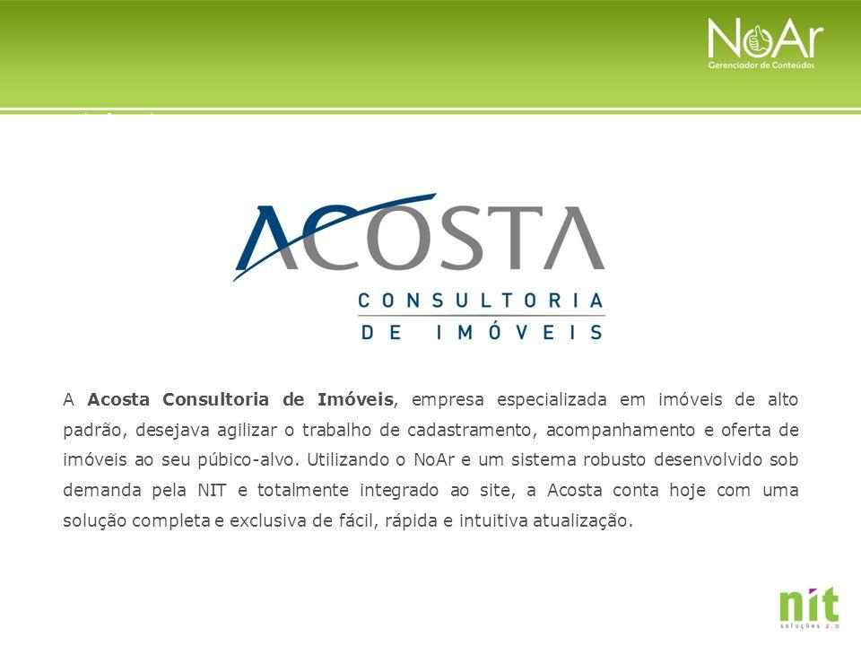 A Acosta Consultoria de Imóveis, empresa especializada em imóveis de alto padrão, desejava agilizar o trabalho de cadastramento, acompanhamento e oferta de imóveis ao seu púbico-alvo.