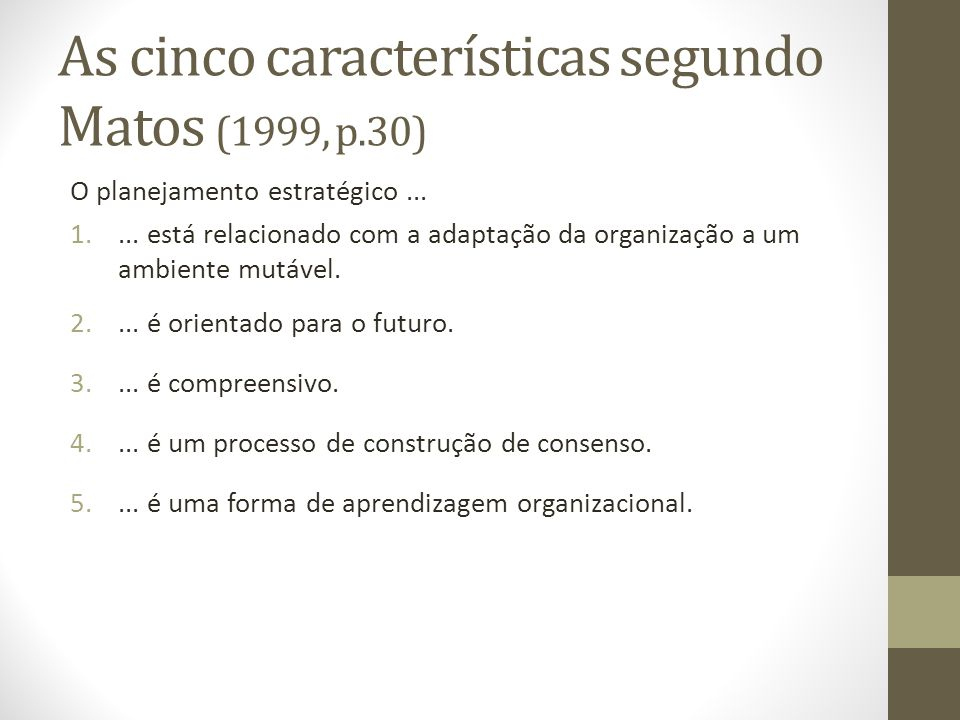 As cinco características segundo Matos (1999, p.30)