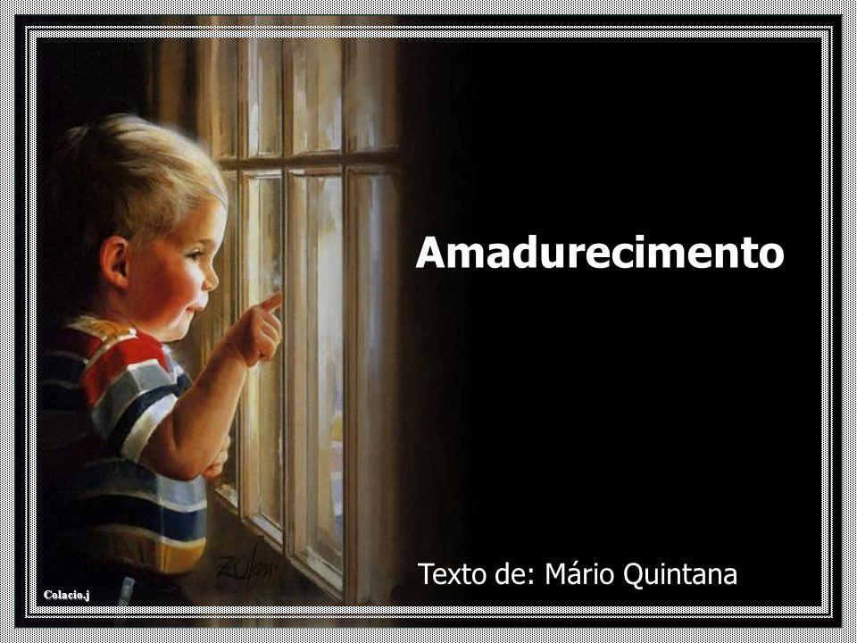 Texto de: Mário Quintana
