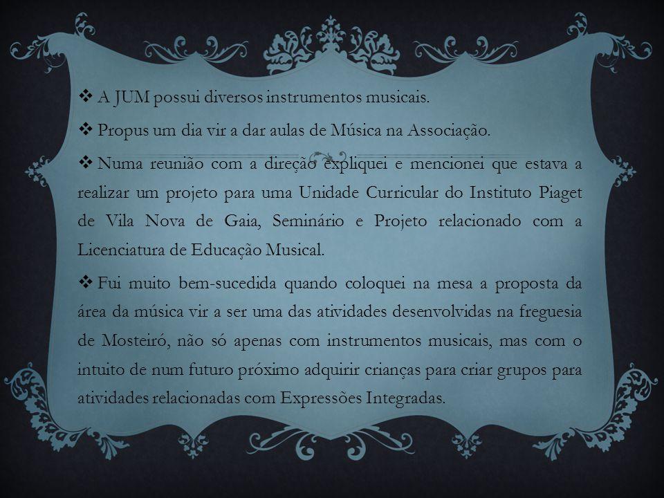 A JUM possui diversos instrumentos musicais.