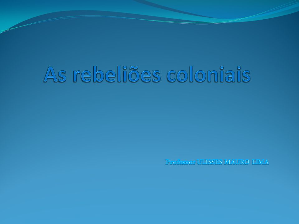 As rebeliões coloniais