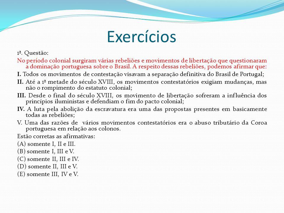Exercícios 1ª. Questão: