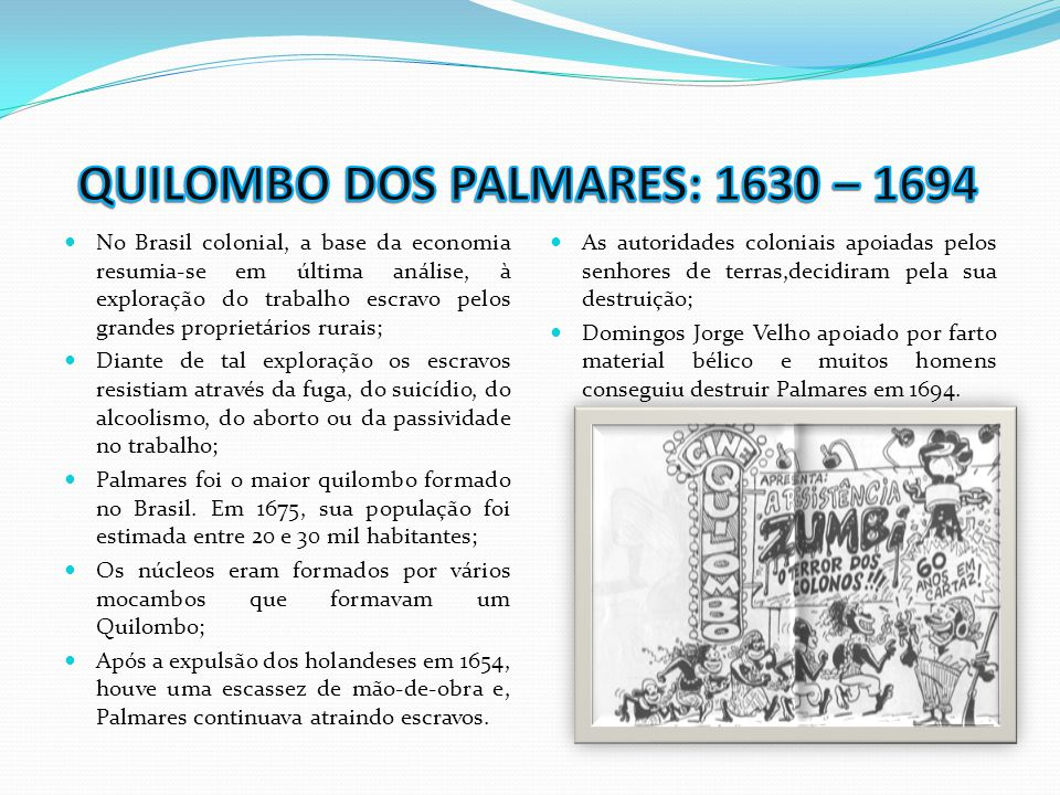 QUILOMBO DOS PALMARES: 1630 – 1694