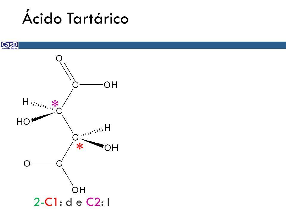 Ácido Tartárico * 70 + Sebrae * 2-C1: d e C2: l