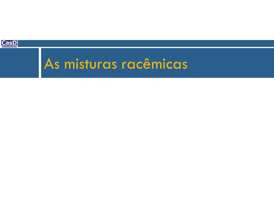 As misturas racêmicas 70