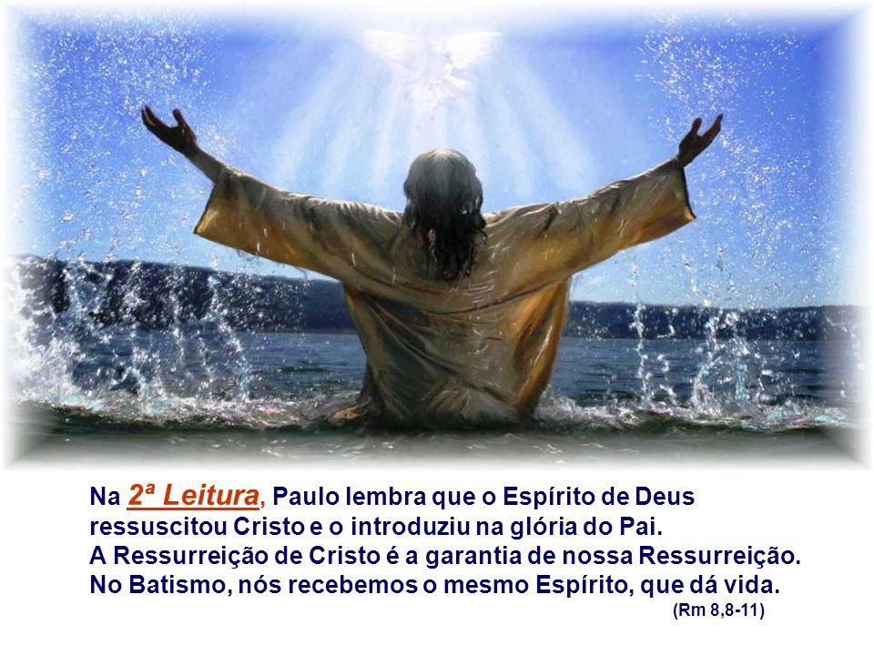 Na 2ª Leitura, Paulo lembra que o Espírito de Deus