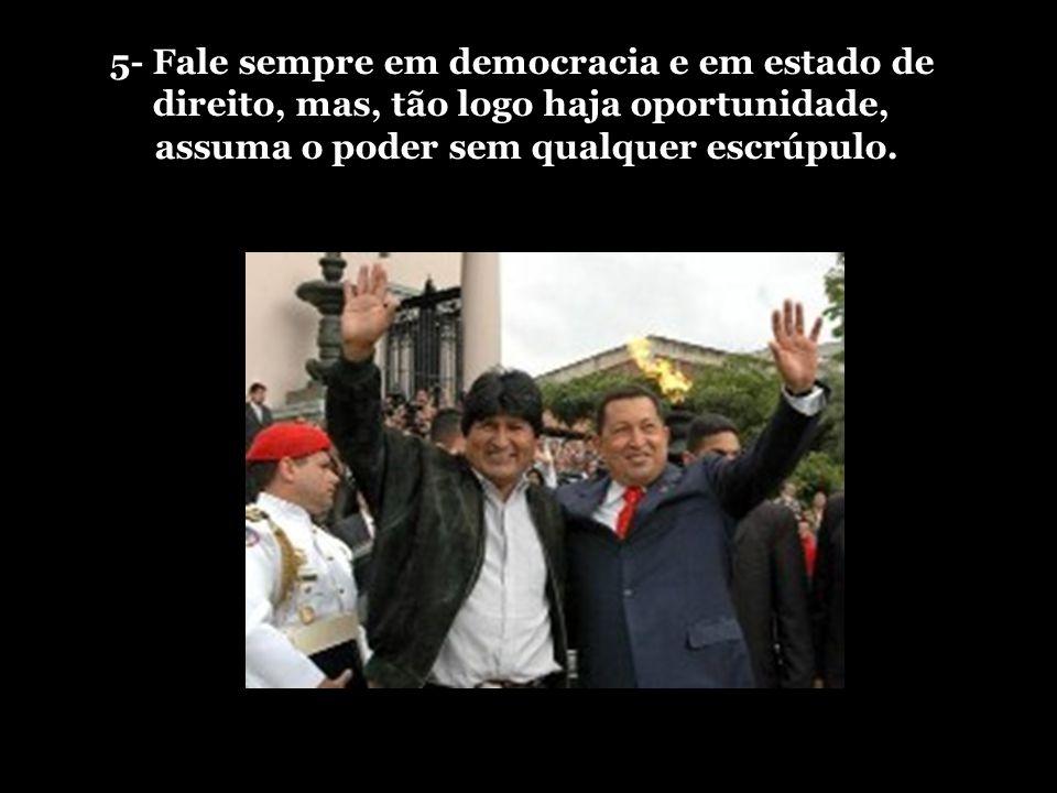 5- Fale sempre em democracia e em estado de