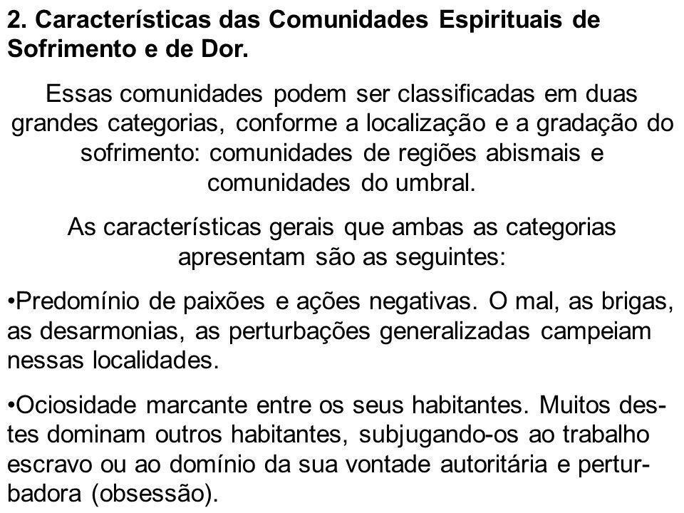 2. Características das Comunidades Espirituais de Sofrimento e de Dor.