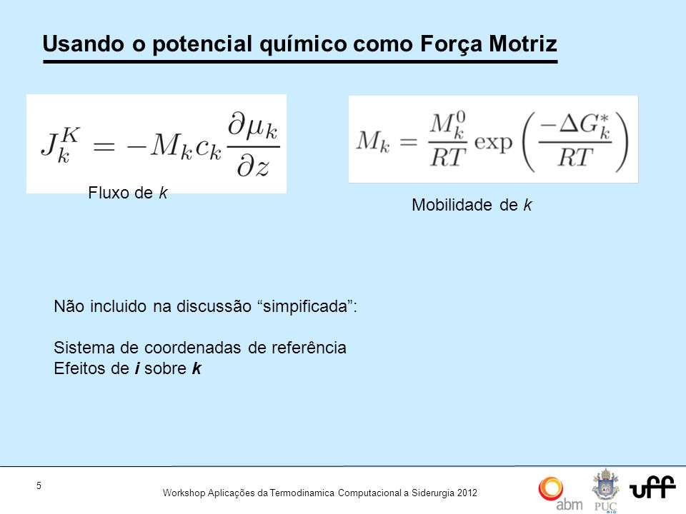 Usando o potencial químico como Força Motriz