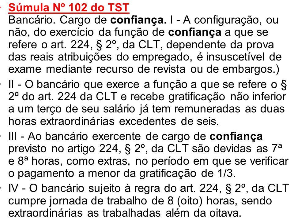 Súmula Nº 102 do TST Bancário. Cargo de confiança