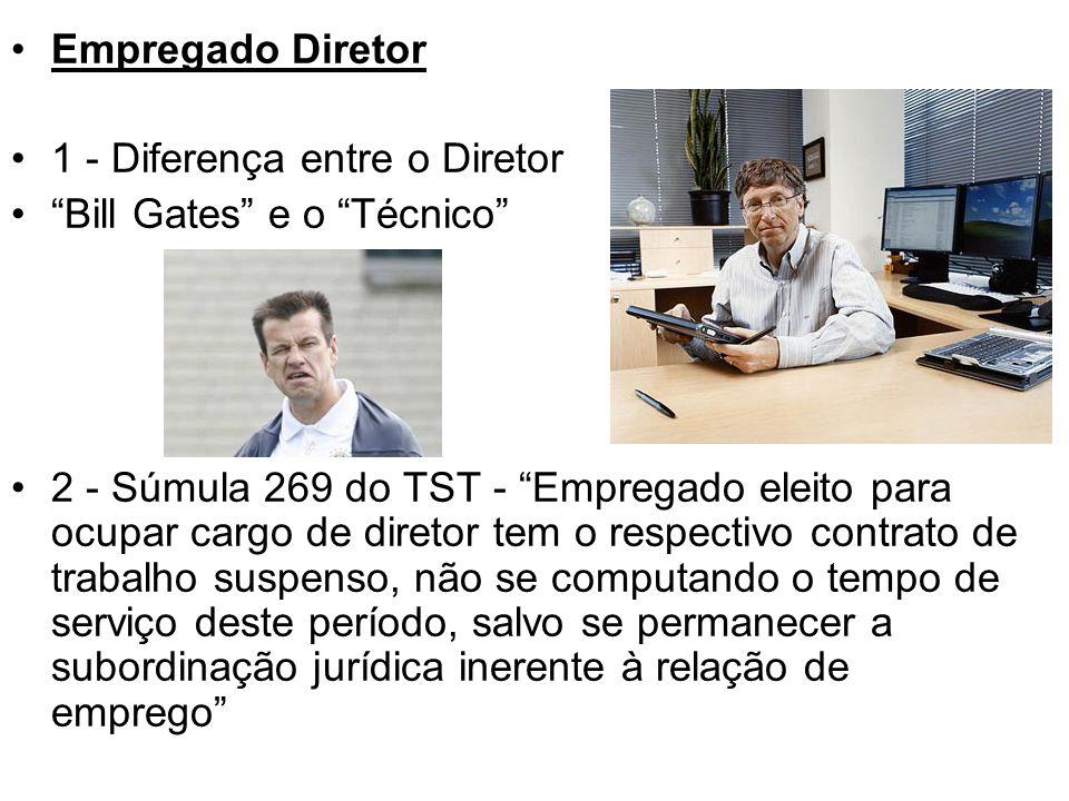 Empregado Diretor 1 - Diferença entre o Diretor. Bill Gates e o Técnico