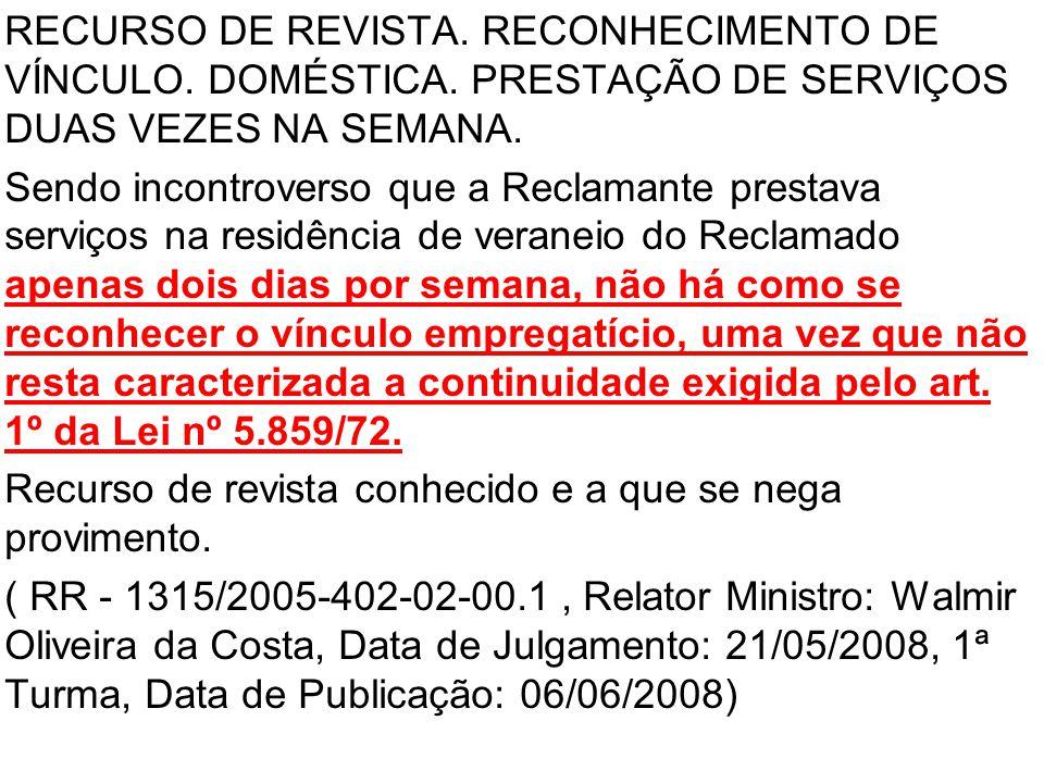RECURSO DE REVISTA. RECONHECIMENTO DE VÍNCULO. DOMÉSTICA