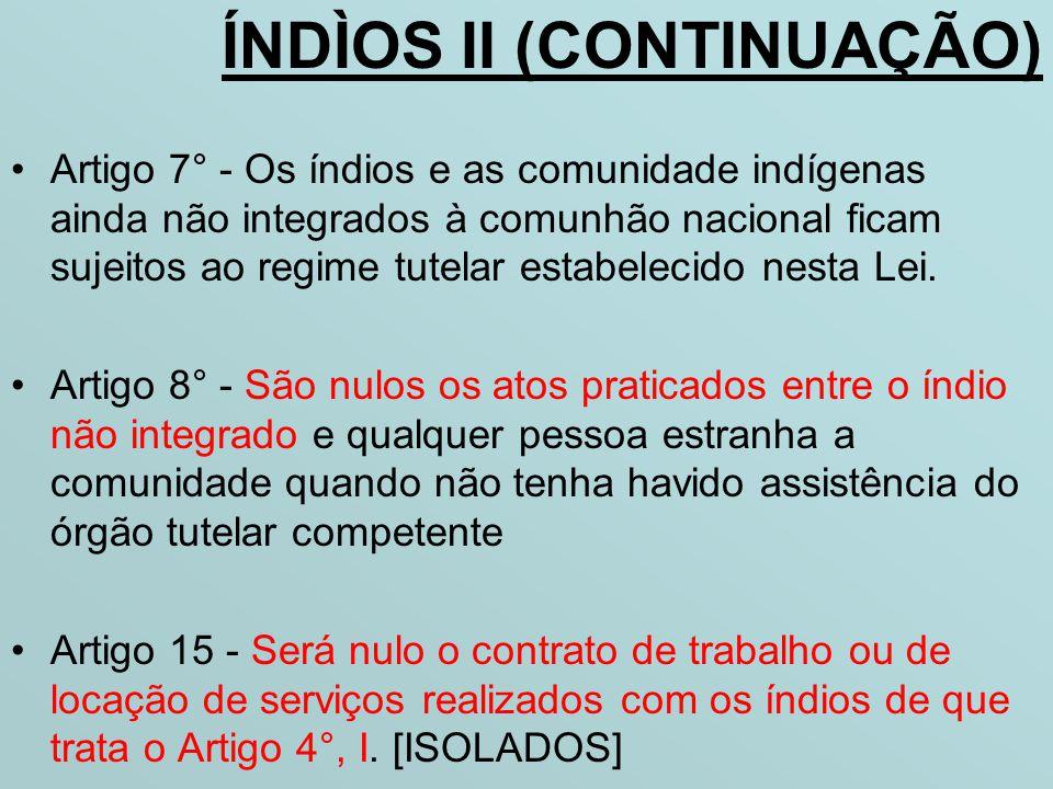 ÍNDÌOS II (CONTINUAÇÃO)