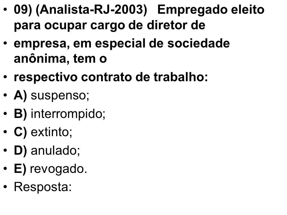 09) (Analista-RJ-2003) Empregado eleito para ocupar cargo de diretor de