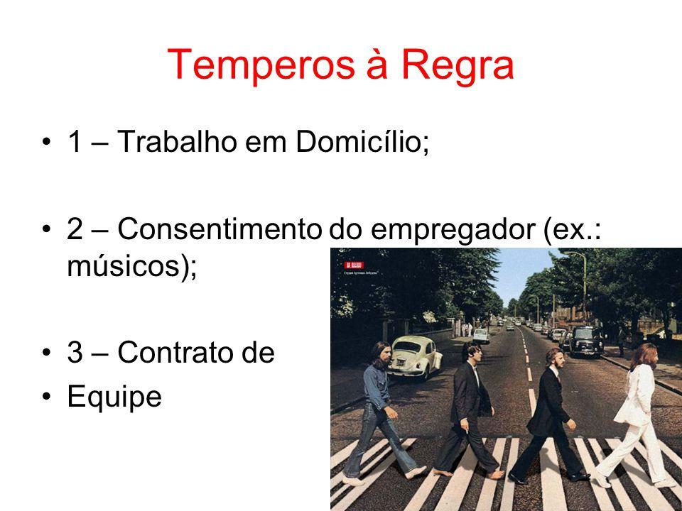 Temperos à Regra 1 – Trabalho em Domicílio;