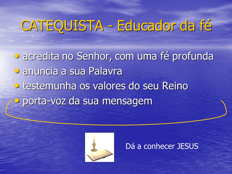CATEQUISTA - Educador da fé