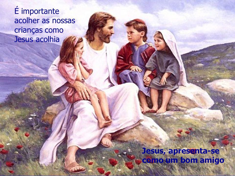É importante acolher as nossas crianças como Jesus acolhia