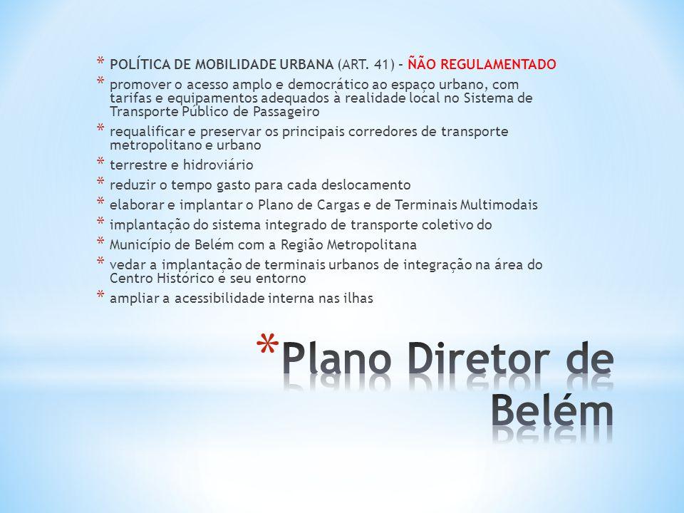 POLÍTICA DE MOBILIDADE URBANA (ART. 41) – ÑÃO REGULAMENTADO