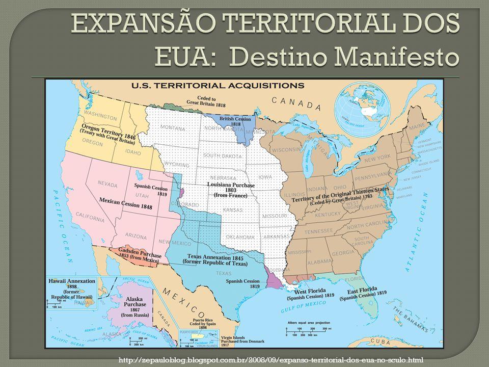 EXPANSÃO TERRITORIAL DOS EUA: Destino Manifesto