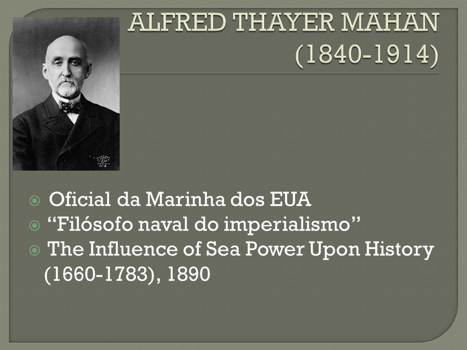 ALFRED THAYER MAHAN (1840-1914)