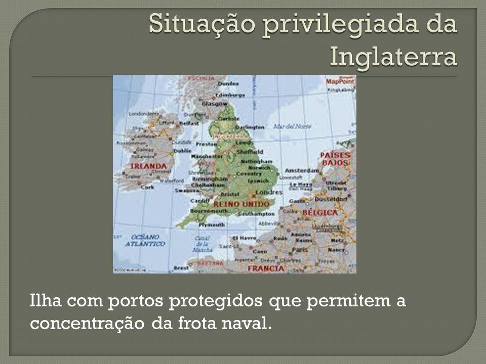 Situação privilegiada da Inglaterra